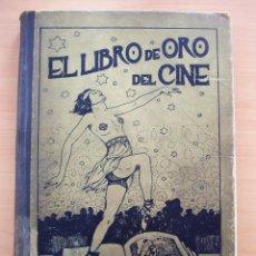 Libros antiguos: EL LIBRO DE ORO DEL CINE DE 1927 ESTRELLAS CINE MUDO HALLAZGO LIBRO DE HACE 90 AÑOS !. Lote 119046735