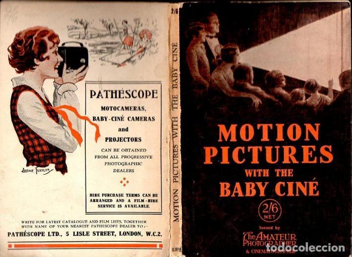 ABBOTT : MOTION PICTURES WIYH THE BABY CINE (AMATEUR PHOTOGRAPHER, S. F.) (Libros Antiguos, Raros y Curiosos - Bellas artes, ocio y coleccion - Cine)
