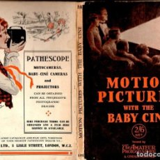 Libros antiguos: ABBOTT : MOTION PICTURES WIYH THE BABY CINE (AMATEUR PHOTOGRAPHER, S. F.). Lote 122945759