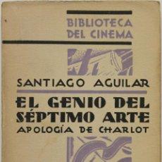 Livres anciens: EL GENIO DEL SÉPTIMO ARTE. APOLOGÍA DE CHARLOT. ILUSTRACIÓN DE GONZALO DE PICOLA.- AGUILAR, SANTIAGO. Lote 123154032