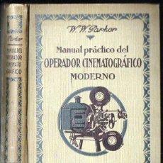 Libros antiguos: PARKER : MANUAL DEL OPERADOR CINEMATOGRÁFICO MODERNO (OSSÓ, GALVE, C. 1930). Lote 124035307