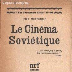Libros antiguos: MOUSSINAC : LE CINEMA SOVIETIQUE (GALLIMARD, 1928). Lote 124035459