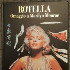 Libros antiguos: ROTELLA. OMAGGIO A MARILYN MONROE 2003. Lote 124224055