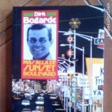 Libros antiguos: LIBRO MAS ALLA DE SUNSET BOULEVARD BIOGRAFIA DE DIRK BOGARDE EDICIONES B AÑO 1988 ,206 PAGINAS. Lote 124257975