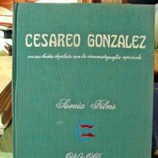 Libros antiguos: CESAREO GONZALEZ- SUEVIA FILMS. LIBRO 25 ANIVERSARIO. MADRID, 1965. CINE. Lote 124946607
