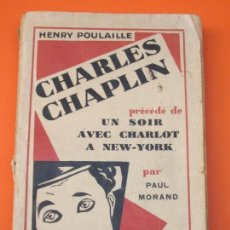 Libros antiguos: POULAILLE. HENRY, CHARLES CHAPLIN,. Lote 125292923