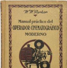 Libros antiguos: MANUAL PRÁCTICO DEL OPERADOR CINEMATOGRÁFICO MODERNO. PRINCIPIO DEL CINEMATÓGRAFO. CONSTITUCIÓN, FUN. Lote 123227154