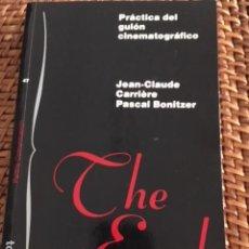 Libros antiguos: PRÁCTICA DEL GUIÓN CINEMATOGRÁFICO. JEAN CLAUDE CARRIERE Y PASCAL BONITZER. THE END. CINE. Lote 128964027