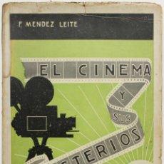 Libros antiguos: EL CINEMA Y SUS MISTERIOS. - MÉNDEZ-LEITE, FERNANDO. - MADRID, 1934.. Lote 123217143