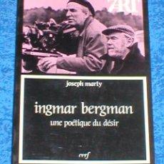 Libros antiguos: LIBRO INGMAR BERGMAN UNE POETIQUE DU DESIR DE JOSEPH MARTY FIRMADO POR AUTOR EN FRANCÉS FILMOGRAFIA . Lote 129967927