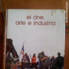 Libros antiguos: LIBRO EL CINE ARTE E INDUSTRIA BIBLIOTECA SALVAT 143 PAGINAS AÑO 1973. Lote 131189032