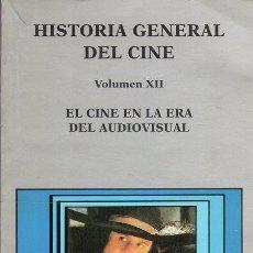 Libros antiguos: HISTORIA GENERAL DEL CINE. TOMO XII. CÁTEDRA. EL CINE EN LA ERA DEL AUDIOVISUAL. Lote 132744230