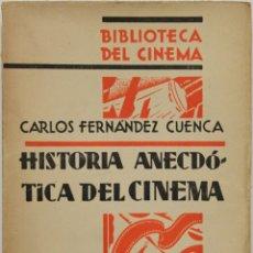 Libros antiguos: HISTORIA ANECDÓTICA DEL CINEMA. - FERNÁNDEZ CUENCA, CARLOS. - MADRID, 1930.. Lote 123186790