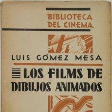 Libros antiguos: LOS FILMS DE DIBUJOS ANIMADOS. - GÓMEZ MESA, LUIS. - MADRID, 1930.. Lote 123195820
