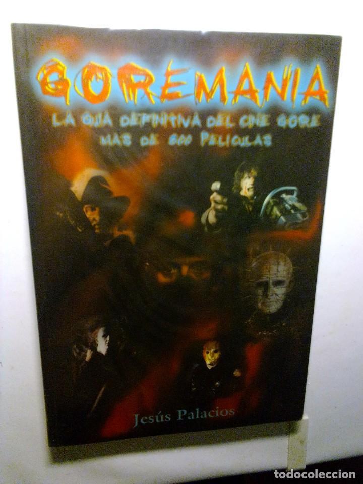 GOREMANÍA:LA GUIA DEFINITIVA DEL CINE GORE MAS DE 800 PELICULAS.(JESUS PALACIOS). (Libros Antiguos, Raros y Curiosos - Bellas artes, ocio y coleccion - Cine)