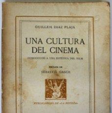Libros antiguos: UNA CULTURA DEL CINEMA. INTRODUCCIÓ A UNA ESTÈTICA DEL FILM. - DIAZ PLAJA, GUILLEM.. Lote 123181479