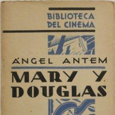 Libros antiguos: MARY Y DOUGLAS. - ANTEM, ANGEL. - MADRID, 1930.. Lote 123157238