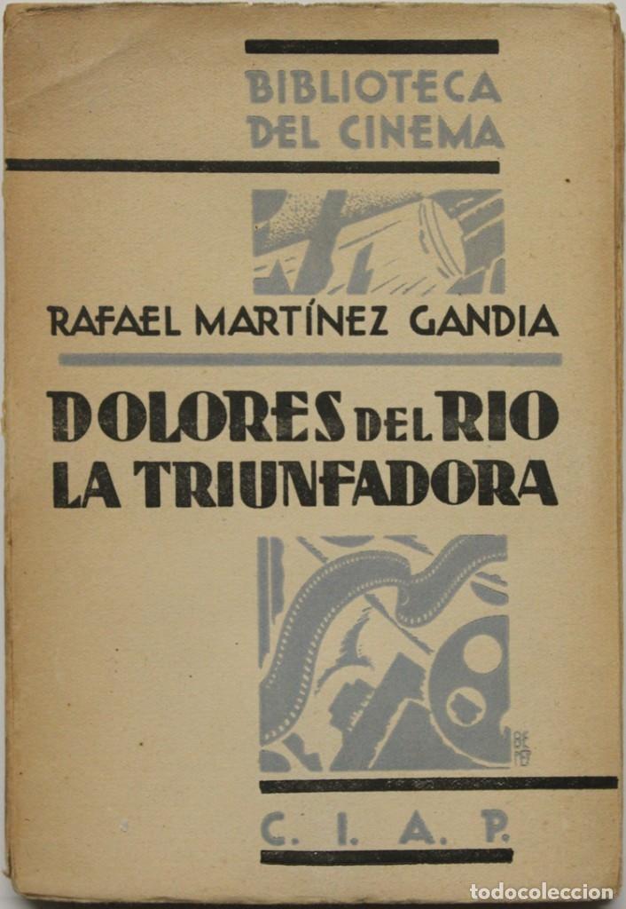 DOLORES DEL RÍO, LA TRIUNFADORA. - MARTÍNEZ GANDÍA, RAFAEL. - MADRID, 1930. (Libros Antiguos, Raros y Curiosos - Bellas artes, ocio y coleccion - Cine)