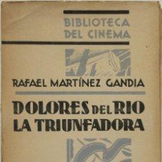 Libros antiguos: DOLORES DEL RÍO, LA TRIUNFADORA. - MARTÍNEZ GANDÍA, RAFAEL. - MADRID, 1930.. Lote 123214846