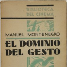 Libros antiguos: EL DOMINIO DEL GESTO. - MONTENEGRO, MANUEL. - MADRID, 1930.. Lote 123220558