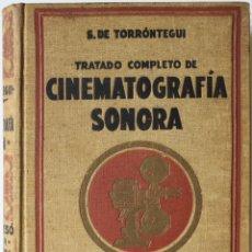 Libros antiguos: TRATADO COMPLETO DE CINEMATOGRAFÍA SONORA. - TORRÓNTEGUI, S. DE. - BARCELONA, 1933.. Lote 123253663