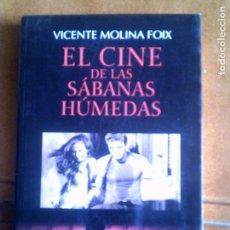 Libros antiguos: LIBRO EL CINE DE LAS SABANAS HUMEDAS POR VICENTE MOLINA MOIX AÑO 2007. Lote 137929030