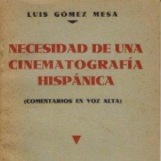 Libros antiguos: NECESIDAD DE UNA CINEMATOGRAFÍA HISPÁNICA, DE LUÍS GÓMEZ MESA. SELLO CIFESA MENORCA. AÑO 1936 (10.7). Lote 138636446
