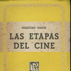 Libros antiguos: LAS ETAPAS DEL CINE, POR SEBASTIÁN GASCH. AÑO 1948 (10.7). Lote 138636514