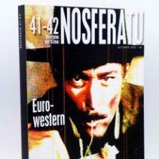 Libros antiguos: NOSFERATU REVISTA DE CINE 41 42. NÚMERO DOBLE. EURO WESTERN (VVAA), 2002. OFRT. Lote 147579780