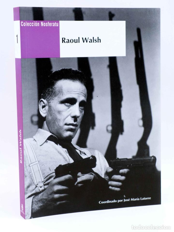 COLECCIÓN NOSFERATU 1. RAOUL WALSH (JOSÉ MARÍA LATORRE) NOSFERATU, 2008. OFRT ANTES 18E (Libros Antiguos, Raros y Curiosos - Bellas artes, ocio y coleccion - Cine)