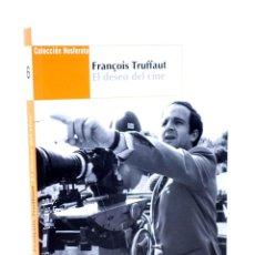 Libros antiguos: COLECCIÓN NOSFERATU 6. FRANÇOIS TRUFFAUT. EL DESEO DEL CINE (CARLOS LOSILLA) NOSFERATU, 2010. OFRT. Lote 147628001
