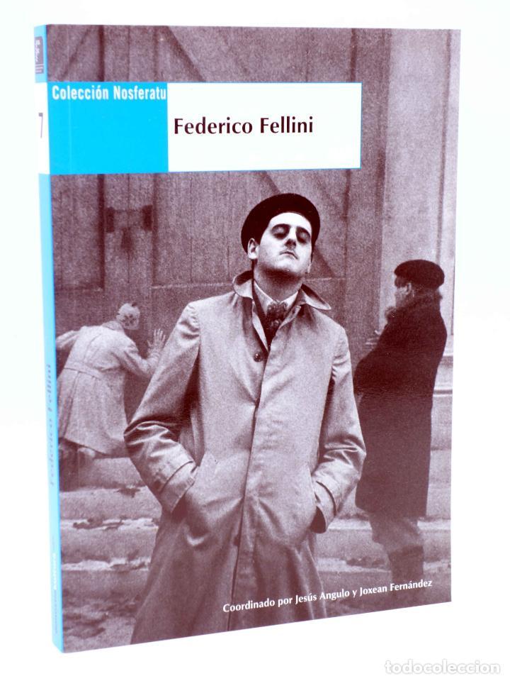 COLECCIÓN NOSFERATU 7. FEDERICO FELLINI (JOSÉ MARÍA LATORRE) NOSFERATU, 2011. OFRT ANTES 18E (Libros Antiguos, Raros y Curiosos - Bellas artes, ocio y coleccion - Cine)