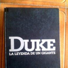 Libros antiguos: LIBRO DUKE LA LEYENDA DE UN GIGANTE POR JUAN TEJERO ,TB EDITORES. Lote 144552102