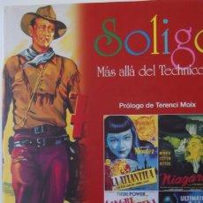 Libros antiguos: ¡¡ SOLIGO'- MAS ALLA' DEL TECHNICOLOR- ARTE DEL CARTEL DE CINE. !! - GRANDES PELICULAS -. Lote 218766661