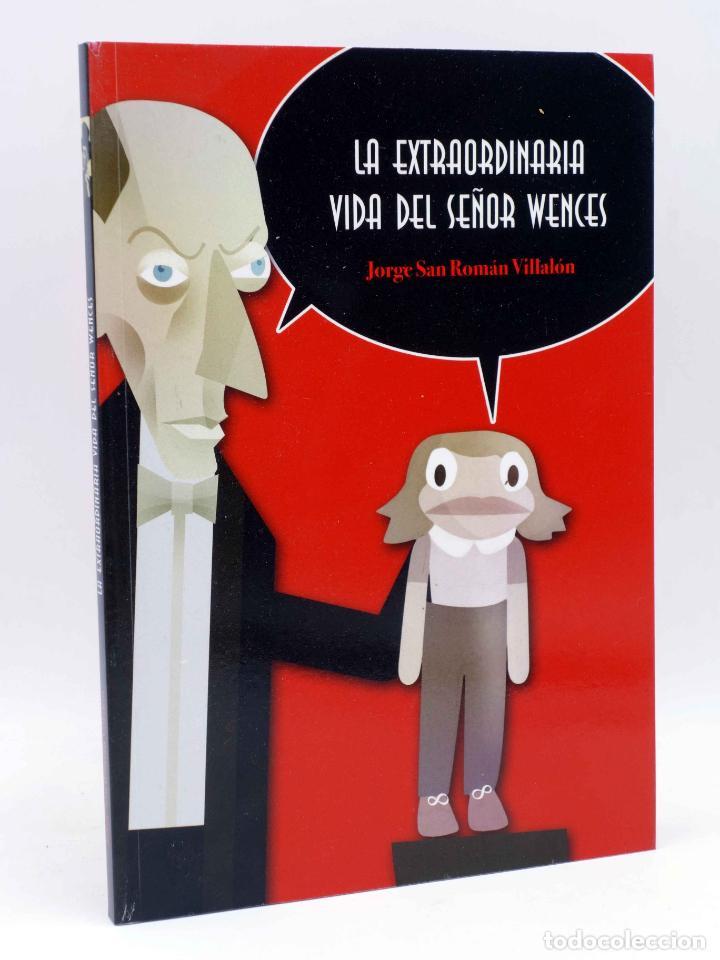 LA EXTRAORDINARIA VIDA DEL SEÑOR WENCES (JORGE SAN ROMÁN VILLALÓN) NO ACREDITADA, 2009. OFRT (Libros Antiguos, Raros y Curiosos - Bellas artes, ocio y coleccion - Cine)
