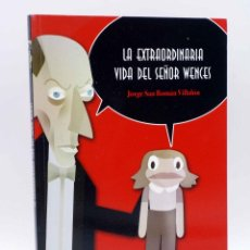 Libros antiguos: LA EXTRAORDINARIA VIDA DEL SEÑOR WENCES (JORGE SAN ROMÁN VILLALÓN), 2009. OFRT. Lote 206451296