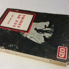 Libros antiguos: 1936 - RAFAEL GIL - LUZ DE CINEMA - 1ª ED., DEDICATORIA. Lote 206769090