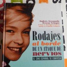 Libros antiguos: ANDRÉS ARCONADA Y TERESA VELAYOS - RODAJES AL BORDE DE UN ATAQUE DE NERVIOS (T&B EDITORES, 2006). Lote 147603050