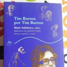 Libros antiguos: TIM BURTON POR TIM BURTON (EDICIÓN AMPLIADA Y REVISADA) - (ALBA EDITORIAL, 2006). Lote 147614102