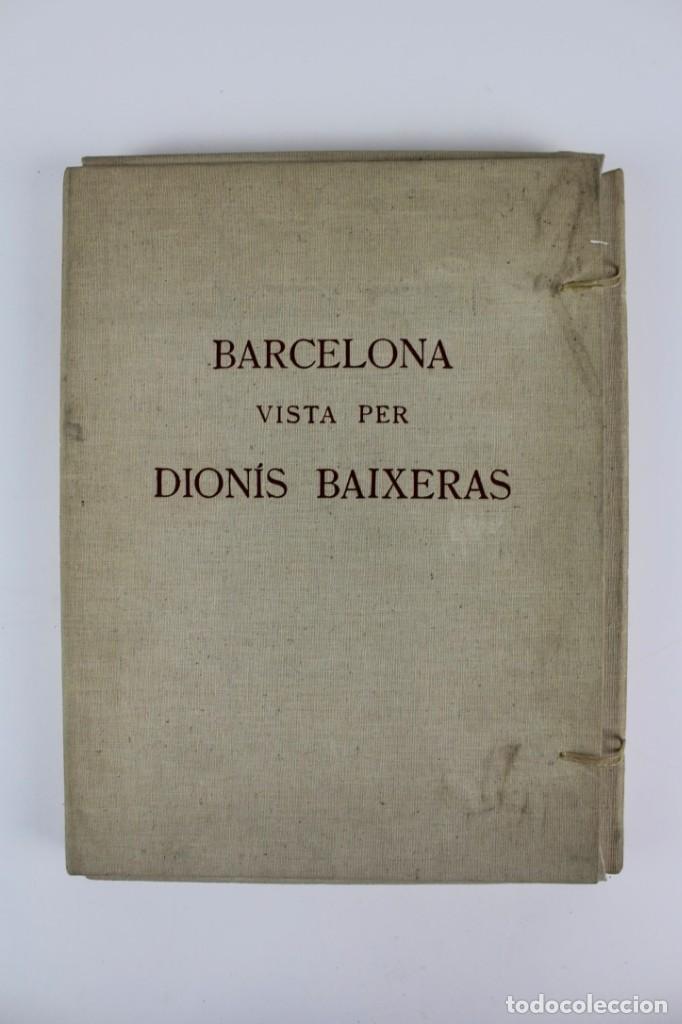 L- 2892. BARCELONA VISTA PER DIONIS BAIXERAS. 50 DIBUIXOS PRECEDITS D'UN ESTUDI AGUSTI DURAN.1947. (Libros Antiguos, Raros y Curiosos - Bellas artes, ocio y coleccion - Cine)