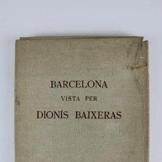 Libros antiguos: L- 2892. BARCELONA VISTA PER DIONIS BAIXERAS. 50 DIBUIXOS PRECEDITS D'UN ESTUDI AGUSTI DURAN.1947.. Lote 148456246