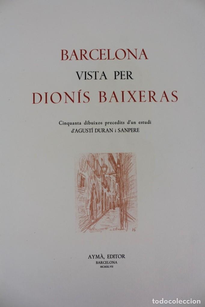 Libros antiguos: L- 2892. BARCELONA VISTA PER DIONIS BAIXERAS. 50 DIBUIXOS PRECEDITS D'UN ESTUDI AGUSTI DURAN.1947. - Foto 4 - 148456246