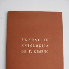 Libros antiguos: L- 917. EXPOSICIO ANTOLÒGICA DE F.GIMENO, MANEL MAYORAL. MARÇ, 1990.. Lote 148456422