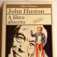 Libros antiguos: A LIBRO ABIERTO - JOHN HUSTON. Lote 151106442