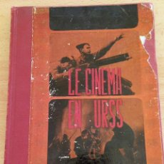 Libros antiguos: LE CINEMA EN URSS - TAPA DURA (VER DESCRIPCIÓN). Lote 151109494