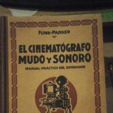 Libros antiguos: EL CINEMATOGRAFO MUDO Y SONORO. MANUAL PRÁCTICO DEL OPERADOR (BARCELONA, HACIA 1920). Lote 151854462