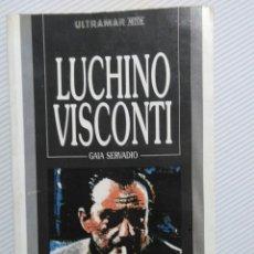 Libros antiguos: LUCHINO VISCONTI.GAIA SERVADIO. Lote 151994962