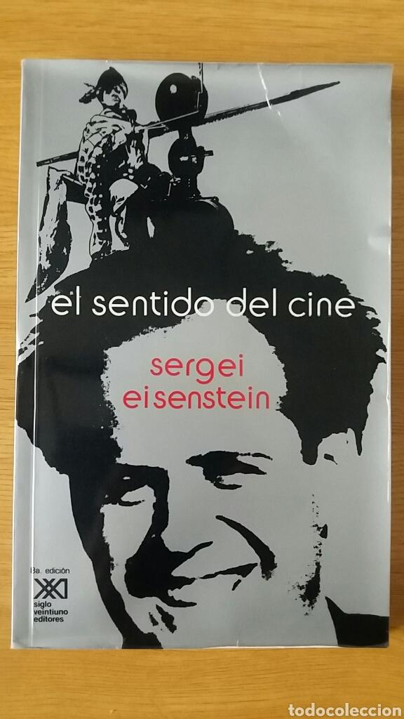EL SENTIDO DEL CINE. SERGEI EISENSTEIN. ED. SIGLO XXI, 1999. (Libros Antiguos, Raros y Curiosos - Bellas artes, ocio y coleccion - Cine)