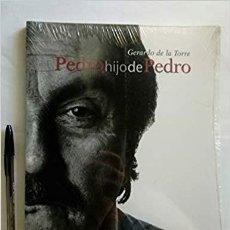Libros antiguos: PEDRO HIJO DE PEDRO * GERARDO DE LA TORRE NUEVO! POR ESTRENAR. Lote 152576650