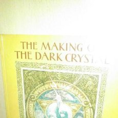 Libros antiguos: THE MAKING OF THE DARK CRYSTAL. Lote 154618594